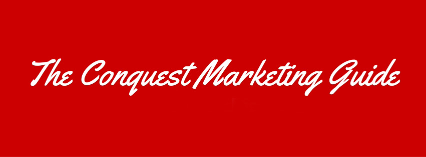 The Conquest Marketing Guide